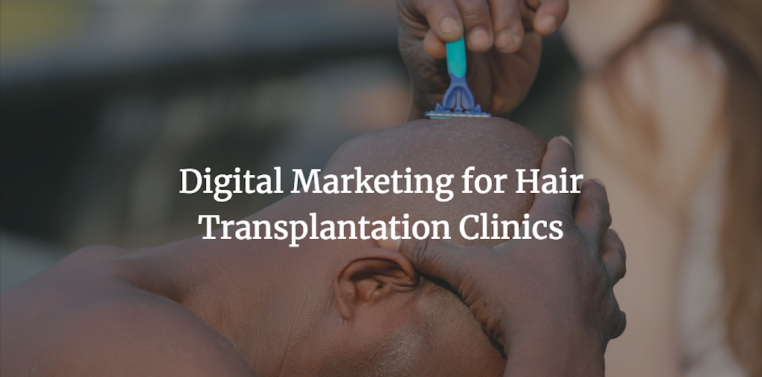 Digital marketing for hair clinic